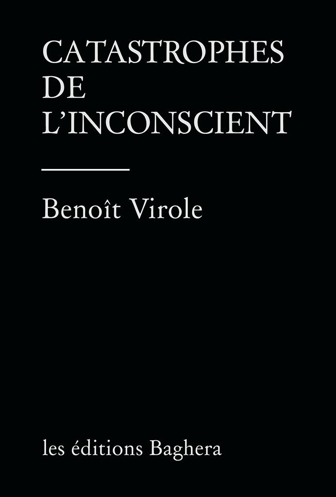 Catastrophes de l'inconscient - Benoît Virole